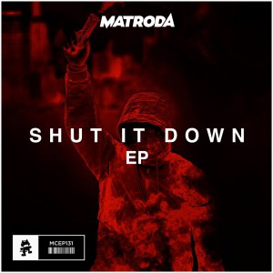 Matroda - Shut It Down EP