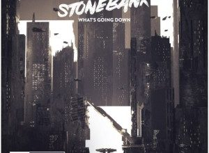 Stonebank - What's Going Down