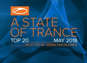 A STATE OF TRANCE TOP 20 MAY 2018