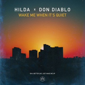 Don Diablo x Hilda - Wake Me When Its Quiet