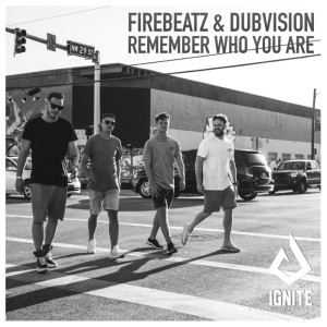 Firebeatz & DubVision - Remember Who You Are