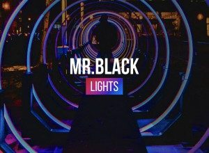 MR.BLACK - Lights