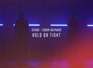 R3hab x Conor Maynard - Hold On Tight