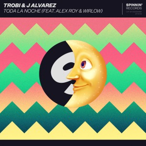 Trobi & J Alvarez feat. Alex Roy & Wirlow - Toda La Noche
