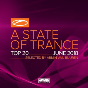 A STATE OF TRANCE TOP 20 JUNE 2018