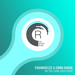 Frainbreeze & Emma Horan - We Still Have Each Other