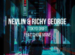 Nevlin & Richy George - Tokyo Drift