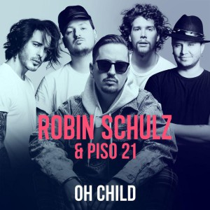 Photo of Robin Schulz & Piso 21 – Oh Child