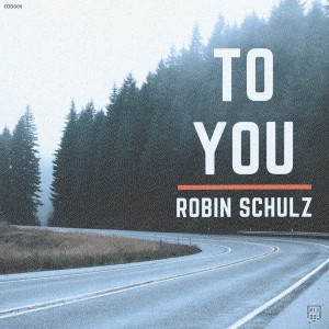 Photo of Robin Schulz – To You