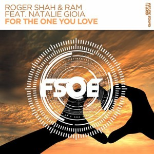 Photo of Roger Shah & RAM feat. Natalie Gioia – For The One You Love
