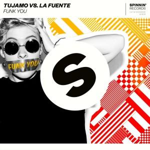 Tujamo vs. La Fuente - Funk You