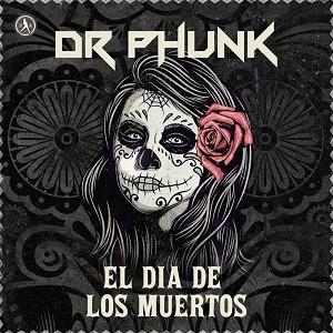 Dr Phunk - El Dia De Los Muertos