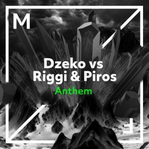 Photo of Dzeko vs. Riggi & Piros – Anthem
