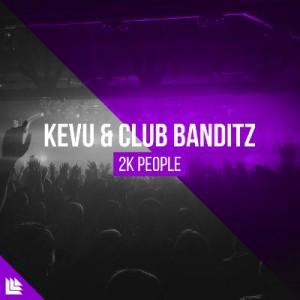 KEVU x CLUB BANDITZ - 2K PEOPLE