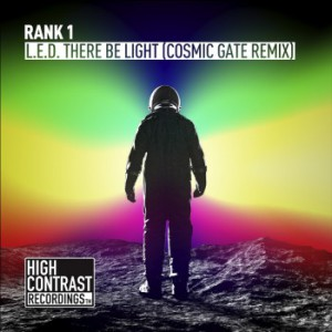 Rank 1 - L.E.D. There Be Light Cosmic Gate Remix