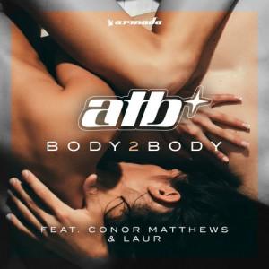 ATB FEAT. CONOR MATTHEWS & LAUR - BODY 2 BODY