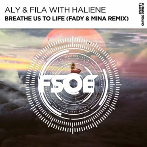 Aly & Fila with HALIENE - Breath us to life (Fady & Mina Remix)