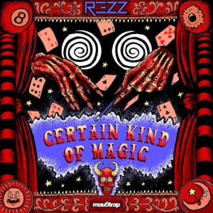 تصویر REZZ – Certain Kind of Magic (2018)