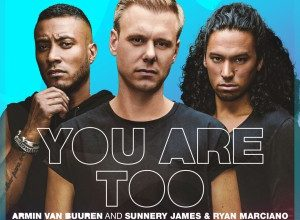 Armin van Buuren vs. Sunnery James & Ryan Marciano - You Are Too