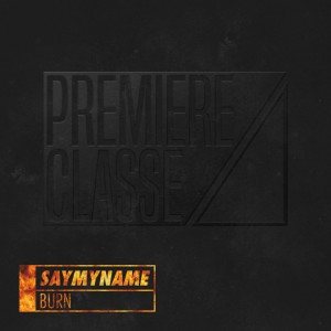SAYMYNAME - Burn
