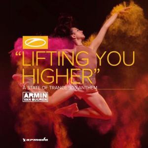 Armin Van Buuren - Lifting You Higher (ASOT900 Anthem)