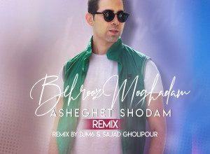 Behrooz Moghadam - Asheghet Shodam (DJM6 & Sajjad Gholipour Remix)