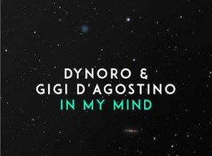Dynoro & Gigi DAgostino - In My Mind