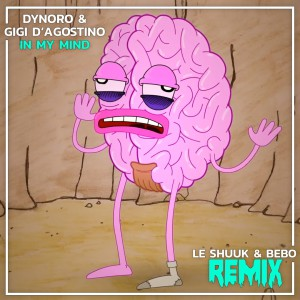 Dynoro & Gigi D'Agostino - In My Mind (Le Shuuk & Bebo Remix)