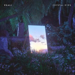 Ekali - Crystal Eyes [EP] (2018)