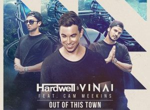 Hardwell⁠ & VINAI⁠ feat. Cam Meekins⁠ - Out Of This Town