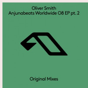 Oliver Smith - Anjunabeats Worldwide 08 (Part. 2)