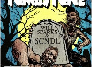 Will Sparks & SCNDL - Tombstone