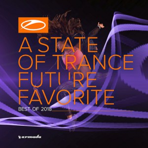 A STATE OF TRANCE FUTURE FAVORITE BEST OF 2018