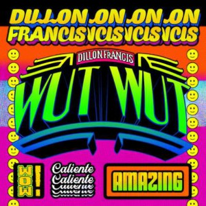 Photo of Dillon Francis – Wut Wut