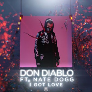 Don Diablo feat. Nate Dogg - I Got Love