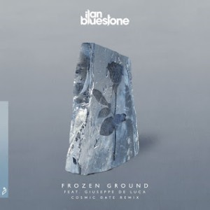 Ilan Bluestone feat. Giuseppe De Luca - Frozen Ground (Cosmic Gate Remix)