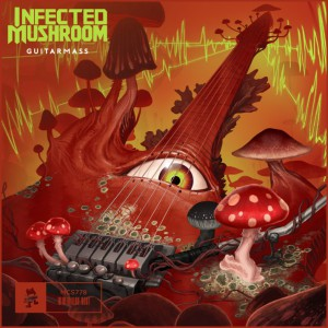 Infected Mushroom – Guitramass (Extended Mix)