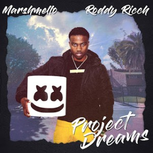 Marshmello - Project Dreams (feat. Roddy Ricch)