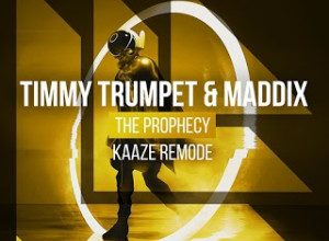 Timmy Trumpet & Maddix - The Prophecy (KAAZE Extended Remode)