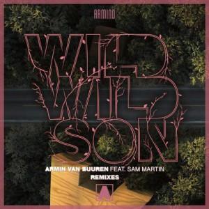 ARMIN VAN BUUREN FEAT. SAM MARTIN - WILD WILD SON (REMIXES)