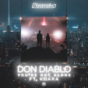 Don Diablo ft. Kiiara - You're Not Alone