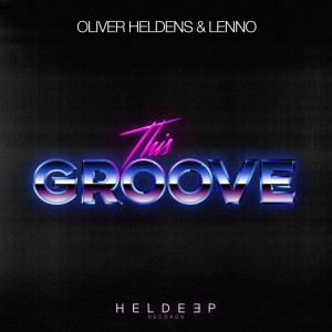 Photo of Oliver Heldens & Lenno – This Groove