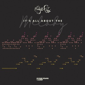 Photo of Aly & Fila – It's All About The Melody