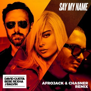 Photo of David Guetta – Say My Name (Afrojack & Chasner Remix)