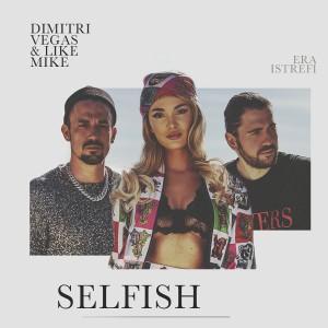 Dimitri Vegas & Like Mike - Selfish