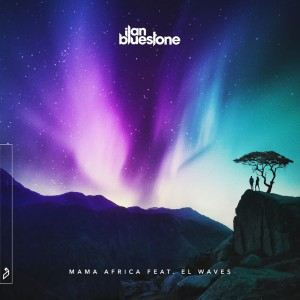 Photo of Ilan Bluestone & El Waves – Mama Africa