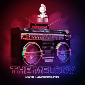 NWYR & Andrew Rayel - The Melody