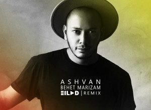 Photo of Ashvan – Behet Marizam (Milad Remix)
