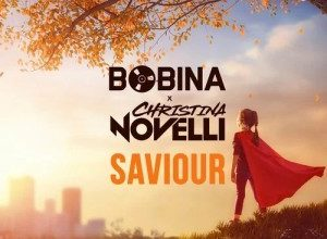 Photo of Bobina X Christina Novelli – Saviour