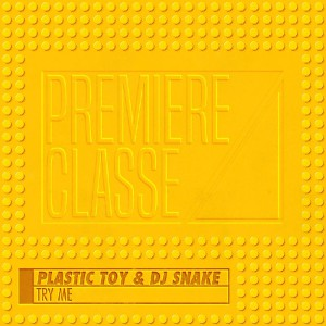 DJ Snake & Plastic Toy - Try Me